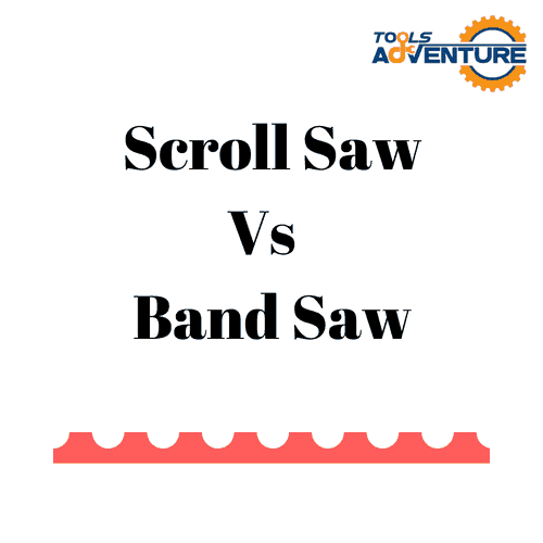 Scroll Saw Vs Band Saw