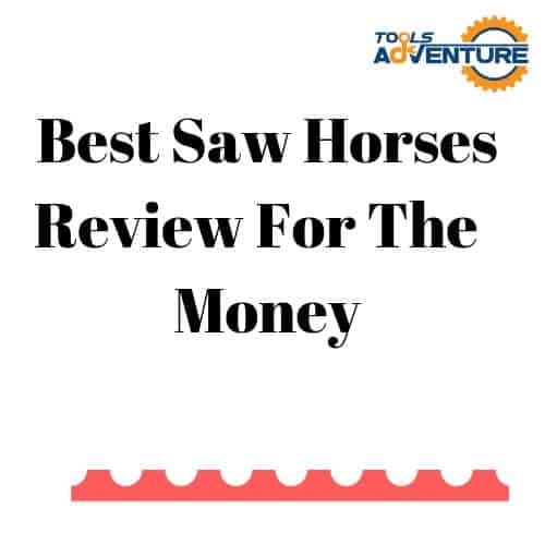 Best Saw Horses Review For The Money